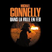 Dans la ville en feu (Harry Bosch 19) | Michael Connelly