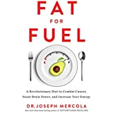 Fett for Fuel: A Revolutionary Diet to Combat Cancer, Boost Brain Power, and Increase Your Energy