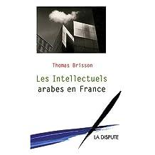 INTELLECTUELS ARABES EN FRANCE (LES)