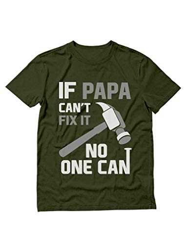 If PAPA Can't Fix It No One Can Funny Shirt for Grandpa Dad Fathers T-Shirt X-Large Olive