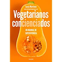 Vegetarianos concienciados: Un manual de supervivencia