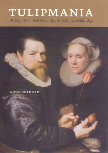 Tulipmania: Money, Honor, and Knowledge in the Dutch Golden Age (Asian Honor)