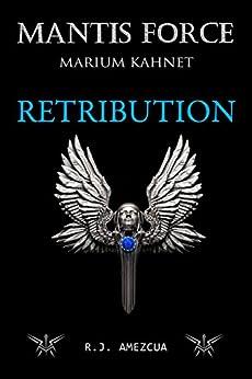 Mantis Force: Retribution (Marium Kahnet Book 1) (English Edition) por [amezcua, r.j.]