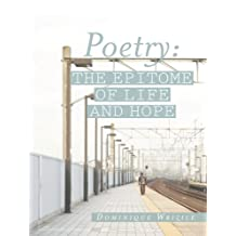 Poetry: The Epitome of Life and Hope