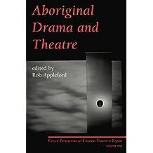 Aboriginal Drama and Theatre