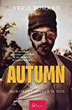 Autumn - Tome 1: Mon coeur s'ouvre à ta voix (French Edition) by
