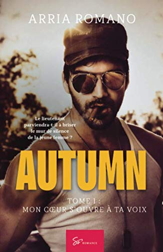 Autumn - Tome 1: Mon coeur s'ouvre à ta voix (French Edition) by Arria Romano