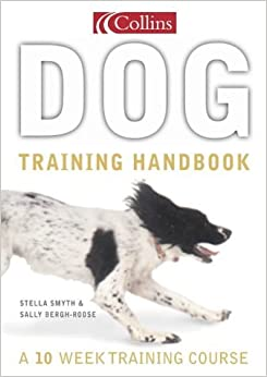 Collins Dog Training Handbook by Stella Smyth (2001-08-06)