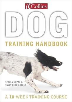 Collins Dog Training Handbook by Stella Smyth (2001-08-06)