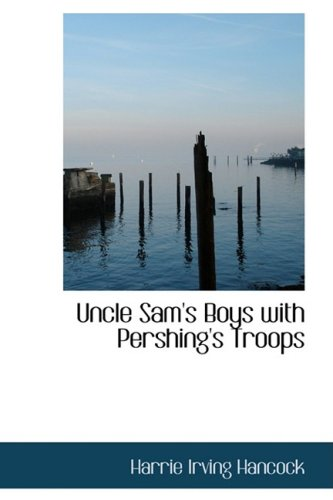 Uncle Sam's Boys with Pershing's Troops: Dick Prescott at Grips with the Boche pdf epub