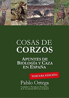 Cosas de corzos: Apuntes de biología y caza en España: Amazon.es ...