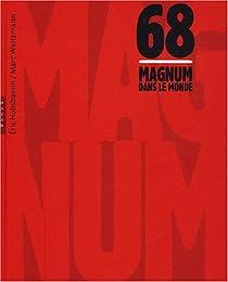 1968, Magnum dans le monde par Hobsbawm
