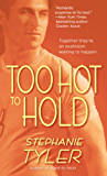 Too Hot to Hold: A Novel (Hold Trilogy)