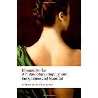 A Philosophical Enquiry into the Origin of our Ideas: of the Sublime and the Beautiful