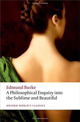 A Philosophical Enquiry Into the Origin of Our Ideas of the Sublime and Beautiful (Oxford World's Classics) [Edmund Burke] (Tapa Blanda)