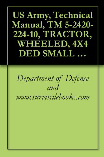 us-army-technical-manual-tm-5-2420-224-10-tractor-wheeled-4x4-ded-small-emplaceme-excavator-see-nsn-