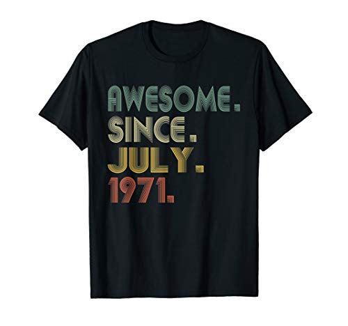 Awesome Since July 1971 Shirt 48th Birthday Gifts 48 Yrs Old (Birthday Ideas For 48 Year Old Woman)