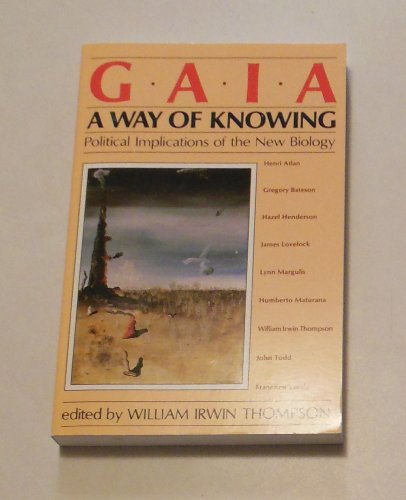 Gaia, a Way of Knowing: Political Implications of the New Biology