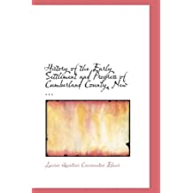 History of the Early Settlement and Progress of Cumberland County