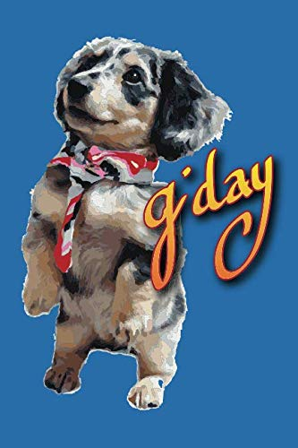 G'day Dachshund: Blank Lined Notebook, Journal or Diary