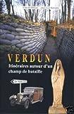 Image de Verdun, itinéraires autour d'un champ de bataille