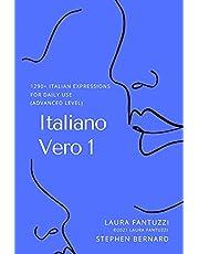 Italiano Vero 1: 1290+ Italian Expressions of Daily Use