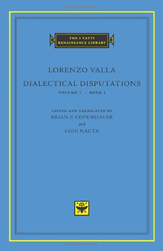 Dialectical Disputations, Volume 1: Book I (The I Tatti Renaissance Library) (Lodi Stores)