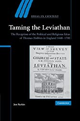 Taming the Leviathan: The Reception of the Political and Religious Ideas of Thomas Hobbes in England 1640-1700 (Ideas in Context)