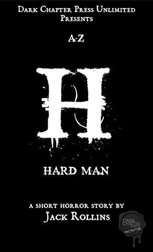 Hard Man: A Dark Chapter Press Unlimited Short: H (Dark Chapter Press A-Z Book 8)