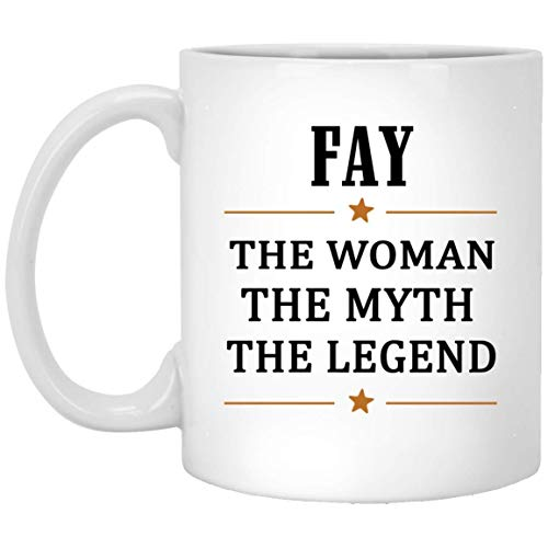 The Woman The Myth The Legend Fay Tea Cup Large - Quotes Birthday Gag Gifts For Fay Coffee Tea Cups White Ceramic 11 Oz]()