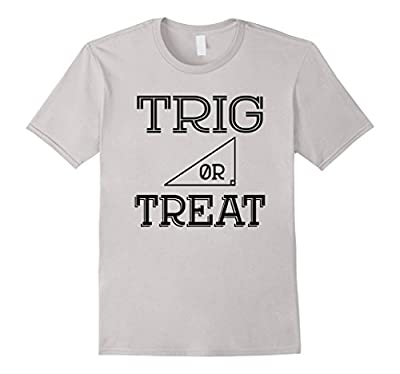 Trig or Treat Halloween Costume Math Teacher Trig T-Shirt