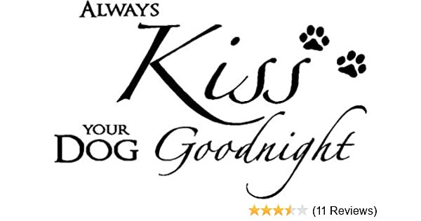 amazon epic designs always kiss your dog goodnight cute puppy Blind Dog Eyes amazon epic designs always kiss your dog goodnight cute puppy wall art wall decal murals home kitchen
