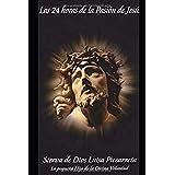 Las 24 horas de la pasión de Jesús (Spanish Edition)