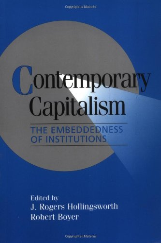 Contemporary Capitalism: The Embeddedness of Institutions (Cambridge Studies in Comparative Politics)