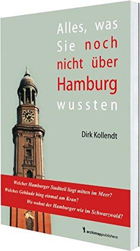 Alles was Sie noch nicht über Hamburg wussten (Alles was Sie noch nicht wussten)