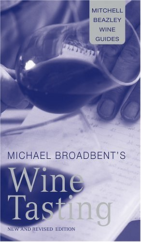 Michael Broadbent's Wine Tasting (Mitchell Beazley Wine Guides) by J.M. Broadbent (18-Sep-2003) - Guide Upper Media Zebra