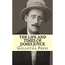 The Life and Times of James Joyce