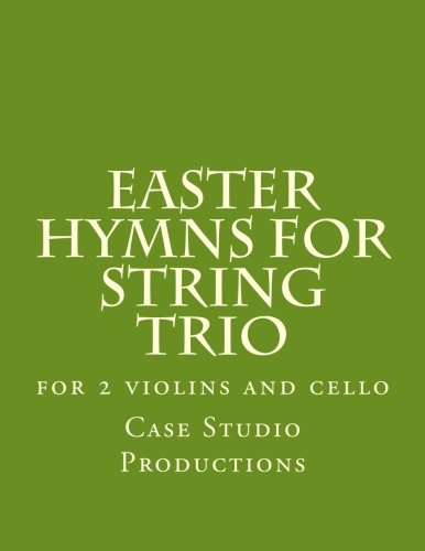 Easter Hymns For String Trio: for 2 violins and cello ()