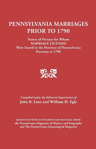 Pennsylvania Marriages Prior to 1790 Names of Persons for Whom Marriage