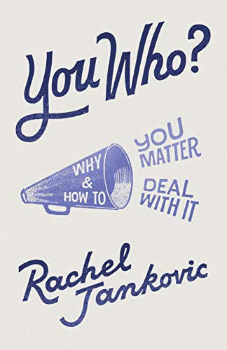 You Who?: Why You Matter and How to Deal with It by [Jankovic, Rachel]