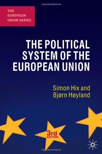 The Political System of the European Union (European Union (Paperback Adult)) 3rd (third) Edition by Hix, Simon, Hoyland, Bjorn published by Palgrave Macmillan (2011)