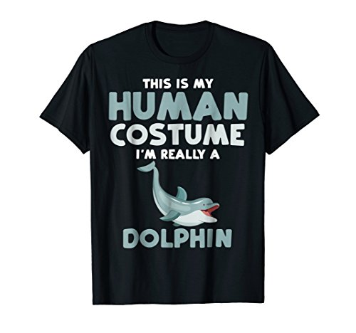 This Is My Human Costume Shirt - Funny Dolphin Tee (Dolphin Costume Ideas)