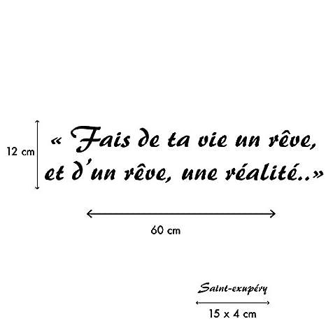 Blanc Stickers Citation C/él/èbre Saint Exup/éry Fais De Ta Vie Un R/êve Et dun R/êve Une R/éalit/é -