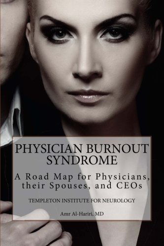 Physician Burnout Syndrome: A Road Map for Physicians,Their Spouses, and CEOs