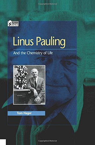 Linus Pauling: And the Chemistry of Life (Oxford Portraits in Science)