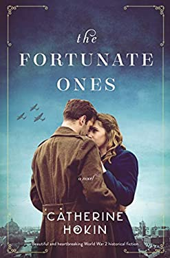 The Fortunate Ones: Beautiful and heartbreaking World War 2 historical fiction