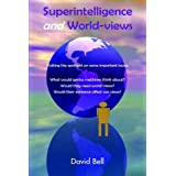Superintelligence and World-Views: Putting the Spotlight on Some Important Issues