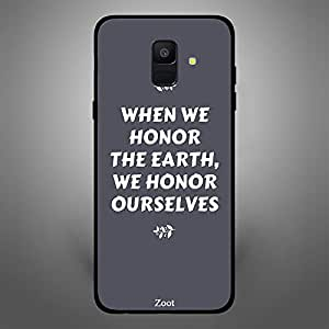 Samsung Galaxy A6 When we Honor the Earth we Honour Ourselves