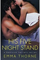 His Five Night Stand: A Bedroom Secrets Romance (Bedroom Secrets Series) (Volume 1) by Emma Thorne (2015-10-20) Paperback