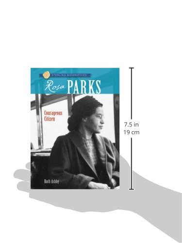 Sterling Biographies Rosa Parks Courageous Citizen Ruth Ashby